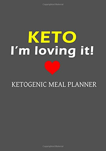 Ketogenic Meal Planner: Ketogenic Diet Weight Loss Journal Meal Planner Diary Log Book Series (Volume 2)
