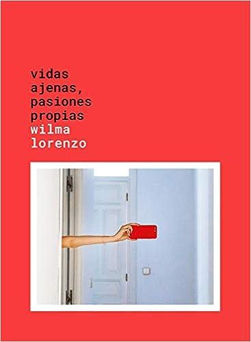 Vidas ajenas, pasiones propias (Guías ilustradas): Amazon.es ...
