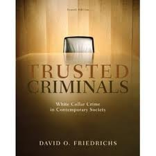 Trusted Criminals: White Collar Crime In Contemporary Society 4th (forth) edition