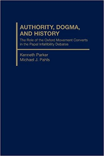 Authority, Dogma and History: The Role of the Oxford Movement Converts in the Papal Infallibility Debates