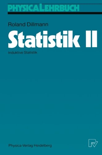 Statistik II: Induktive Statistik (Physica-Lehrbuch) (German Edition)