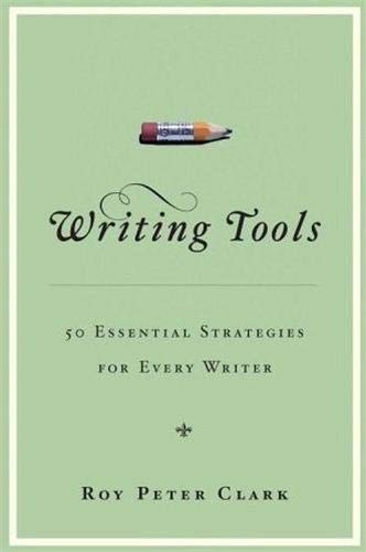 Writing Tools: 50 Essential Strategies for Every Writer (Hardcover)-cover