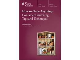 How to Grow Anything: Container Gardening Tips & Techniques (Great Courses), No. 9716