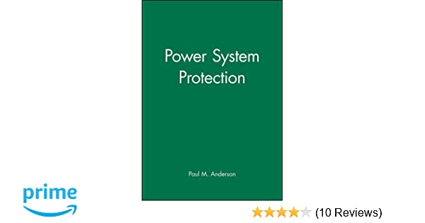 Power system protection paul m anderson 9780780334274 amazon power system protection paul m anderson 9780780334274 amazon books fandeluxe Choice Image