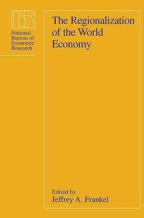 the regionalization of the world economy national bureau of economic research