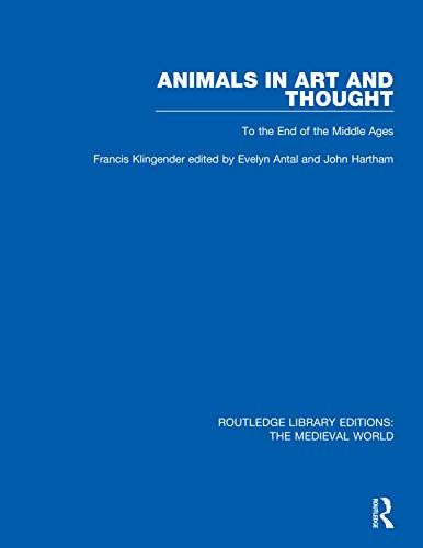 Animals in Art and Thought: To the End of the Middle Ages (Routledge Library Editions: The Medieval World Book 28)