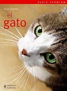 El gato/ The Cat (Mascotas: Serie premium/ Pets: Premium Series)