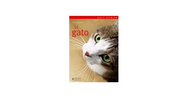 El gato/ The Cat (Mascotas: Serie premium/ Pets: Premium Series) (Spanish Edition): Helga Hofmann: 9788425518539: Amazon.com: Books
