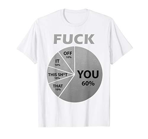 Funny Fucking Pie Chart T Shirt]()