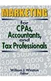Marketing for CPAs, Accountants, and Tax Professionals, William J. Winston, 1560248734