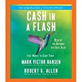 Cash in a Flash (An Abridged Production)[3-CD Set]; Fast Money in Slow Times