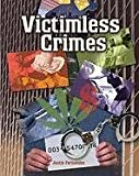 img - for Victimless Crimes (Cjp) (Crime, Justice & Punishment) by Justin Fernandez (2002-04-01) book / textbook / text book