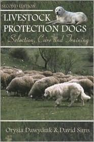 Livestock Protection Dogs: Selection, Care and Training by Orysia Dawydiak, David E. Sims pdf epub