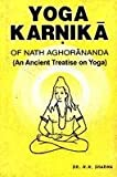 img - for Yoga-Karnika of Nath Aghorananda An Ancient Treatise on Yoga 2nd Edition book / textbook / text book
