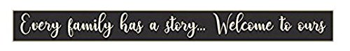 Poor Boy Woodworks 36x4 Sign (Every Family Has A Story.Welcome to Ours, Black)