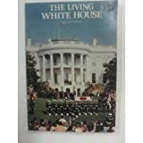 The Living White House, Lonnelle Aikman, 0912308028