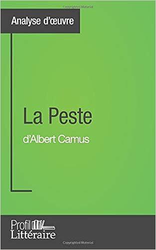 la peste dalbert camus analyse approfondie approfondissez votre lecture des romans classiques et modernes avec profil litterairefr