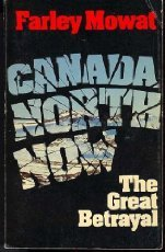 CANADA NORTH NOW - The Great Betrayal