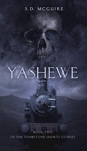 Yashewe (The Tombstone Shorts Book 2)