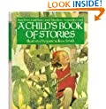 A Child's Book of Stories: Best Known and Best Loved Tales from Around the World
