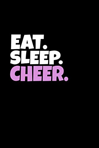 Eat. Sleep. Cheer.: Cheerleading Themed Journal, Cheers Diary, Sports Lined Notebook por Sports D1 Journals
