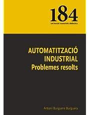 Automatització industrial: Problemes resolts (Materials Didàctics)