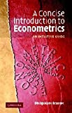 img - for A Concise Introduction to Econometrics: An Intuitive Guide book / textbook / text book