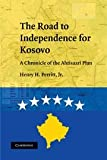 img - for The Road to Independence for Kosovo: A Chronicle of the Ahtisaari Plan book / textbook / text book