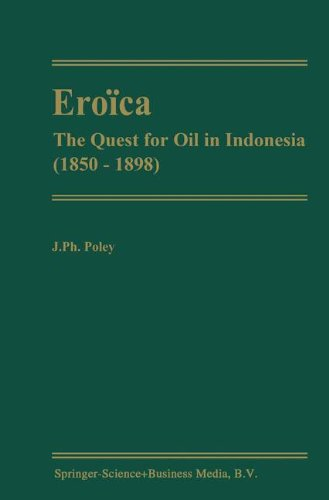 Eroica - The Quest for Oil in Indonesia (1850-1898)