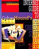 img - for CyberHound's Internet Guide to the Coolest Stuff Out There by Cyberhound (1995-10-06) book / textbook / text book