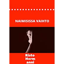 Naimisissa vaihto (Finnish Edition)