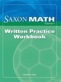 Saxon Math Course 1: Written Practice Workbook