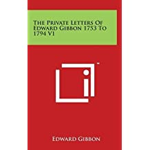 [ The Private Letters of Edward Gibbon 1753 to 1794 V1 by Gibbon, Edward ( Author ) Mar-2014 Hardcover ]