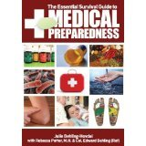 The Essential Survival Guide to Medical Preparedness, Julie Behling-Hovdal, Rebecca Potter, Edward Behling, 0989485609