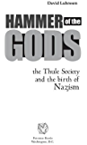Hammer of the Gods: The Thule Society and the Birth of Nazism