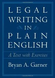 Legal Writing in Plain English: A Text With Exercises 1st (first) Edition by Garner, Bryan A. published by University Of Chicago Press (2001)