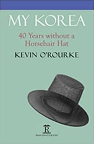 My Korea: Forty Years without a Horsehair Hat