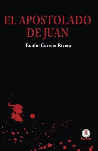 El apostolado de Juan (Spanish Edition) [Emilio Carrera Rivera] (Tapa Blanda)