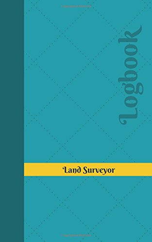 Download Land Surveyor Log: Logbook, Journal - 102 pages, 5 x 8 inches (Unique Logbooks/Record Books) pdf epub