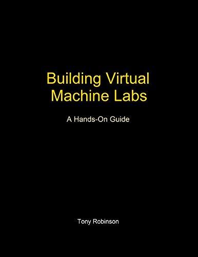 Building Virtual Machine Labs: A Hands-On Guide (The Best Virtual Machine)