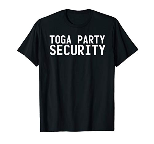 TOGA PARTY SECURITY Funny Halloween College Gift Idea T-Shirt