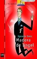 Download Madera De Angel/ Angel Wood (El Barco De Vapor) (Spanish Edition) pdf epub