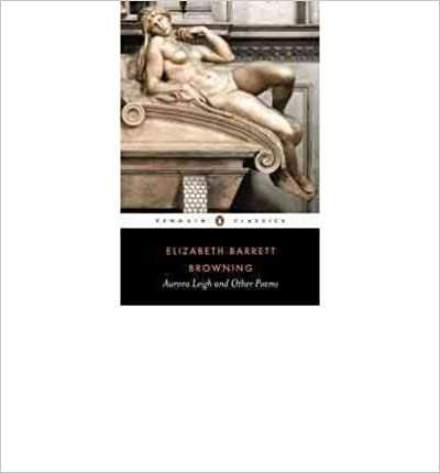 Book [ { AURORA LEIGH AND OTHER POEMS } ] by Browning, Elizabeth Barrett (AUTHOR) Mar-01-1996 [ ]