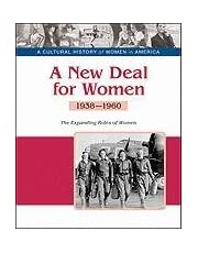 Coster, P:  A New Deal for Women (A Cultural History of Women in America)