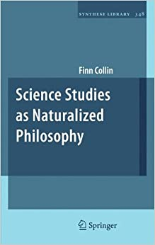 Science Studies as Naturalized Philosophy (Synthese Library)