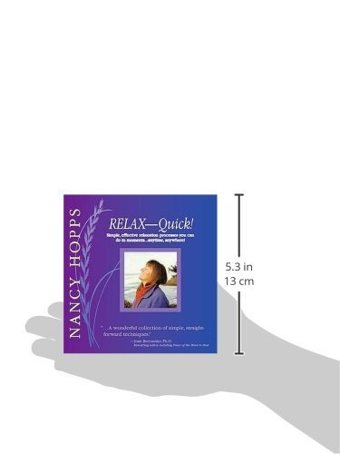 RELAX-QUICK! Simple, Effective Relaxation Processes You Can Do in Moments; Deep Relaxation/Meditation, Guided Imagery, Affirmations (CD)