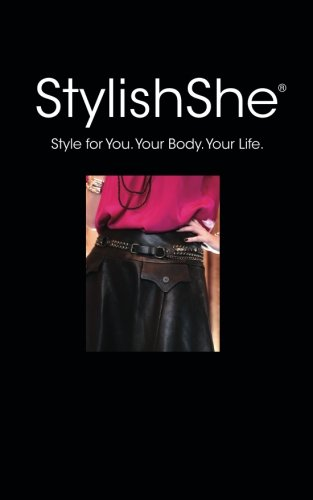 Stylish She: Style for You. Your Body. Your Life.