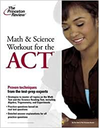 Math and Science Workout for the ACT (College Test Preparation)