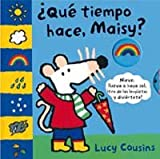 Que Tiempo Hace, Maisy?, Lucy Cousins, 8484882454