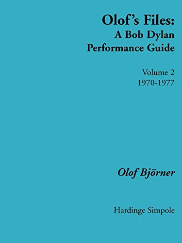- Olof's Files: A Bob Dylan Performance Guide: Volume 2 1970 - 1977 (Bob Dylan All Alone on a Shelf)